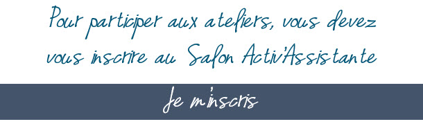 Inscription ateliers salon activ assistante